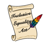 """Decorative Legislative Bill that reads """"Inclusive Equality Act"""", written by a rainbow colored quill."""