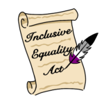 """Decorative Legislative Bill that reads """"Inclusive Equality Act"""", written by an asexual flag colored quill."""